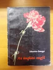 Schwarcz Sándor-Somogyi István Az üvegházi szegfű