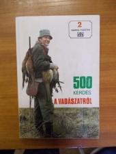 500 kérdés a vadászatról
