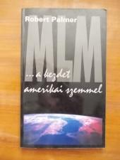 Robert Palmer MLM...a kezdet amerikai szemmel
