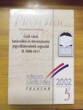 Győr város tanácsülési és törvénykezési jegyzők. regesztái