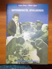 Gutenbergtől Spielbergig-Csúri Ákos-Illich Lajos