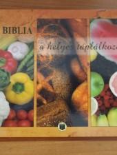 A Biblia a helyes táplálkozásról-több mint 400 recepttel
