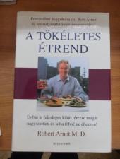 A tökéletes étrend-Robert Arnot M.D.