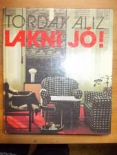 Torday Aliz - Lakni jó!