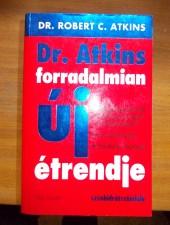 Dr. Atkins forradalmian új étrendje - Dr. Robert C. Atkins