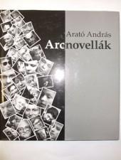 Arató András Arcnovellák