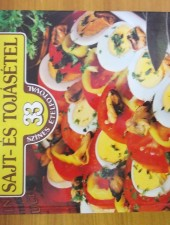 Lajos Mari- Hemző Károly 99 sajt- és tojásétel 33 színes ételfotóval