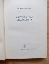 Dr. Hugo Glaser A gyógyítás diadalútja