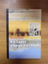 Bencsik András Bin Laden elefántjai