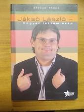 Karizs Tamás Jáksó László- Hogyan lettem szép
