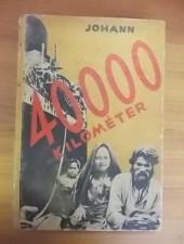40000 kilométer az ismeretlen Ázsián keresztül-A.E.Johann