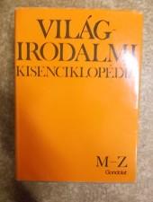 Világirodalmi kisenciklopédia 1-2 - Szerk. Köpeczi B. - Pók L.