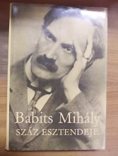 Babits Mihály száz esztendeje - Szerk Pók Lajos