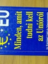 Csiffáry Tamás Minden, amit tudni kell az Unióról