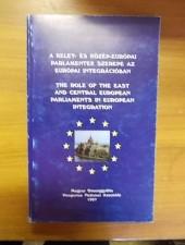 A kelet- és közép-európai parlamentek szerepe az európai integrációban