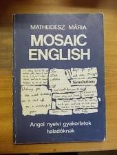 Mosaic English-Angol nyelvi gyakorlatok haladóknak