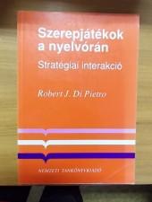 Robert J. Di Pietro Szerepjátékok a nyelvórán