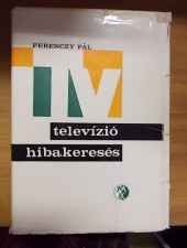 Ferenczy Pál Televízió-hibakeresés