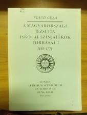 A magyarországi jezsuita iskola színjátékok forrásai I. 1561-177