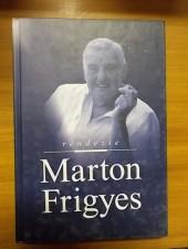Rendezte Marton Frigyes - Marton Mária