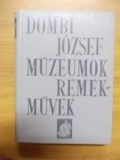 Múzeumok, remekművek - Dombi József